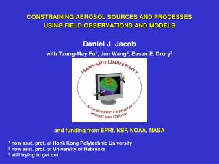 CONSTRAINING AEROSOL SOURCES AND PROCESSES  USING FIELD OBSERVATIONS AND MODELS