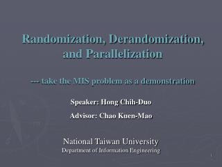 Randomization, Derandomization, and Parallelization  --- take the MIS problem as a demonstration