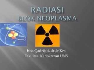 RADIASI   BLOK NEOPLASMA