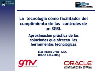 La  tecnología como facilitador del cumplimiento de los  controles de un SGSI.