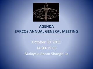 AGENDA EARCOS ANNUAL GENERAL MEETING