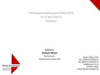 Vortragsveranstaltung der EVOSZ-IWTD am 9. April 2013 in Budapest