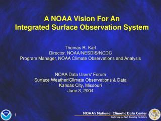 Thomas R. Karl  Director, NOAA/NESDIS/NCDC