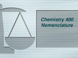 Chemistry 400 Nomenclature