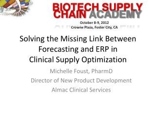 Solving the Missing Link Between Forecasting and ERP in  Clinical Supply Optimization