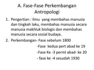A.  Fase-Fase Perkembangan Antropologi