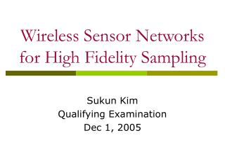 Wireless Sensor Networks for High Fidelity Sampling