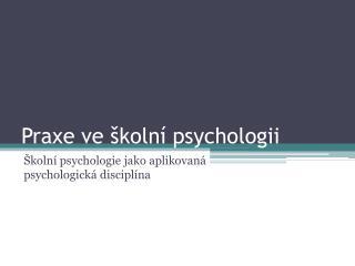Praxe ve �koln� psychologii