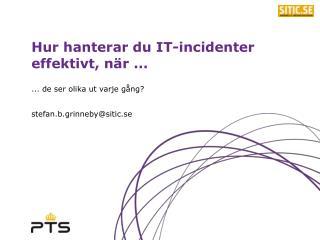 Hur hanterar du IT-incidenter effektivt, när ...