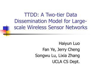 TTDD: A Two-tier Data Dissemination Model for Large-scale Wireless Sensor Networks