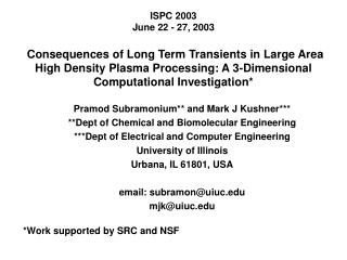 Pramod Subramonium** and  Mark J Kushner*** **Dept of Chemical and Biomolecular Engineering