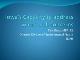 Iowa's Capacity to address water well concerns