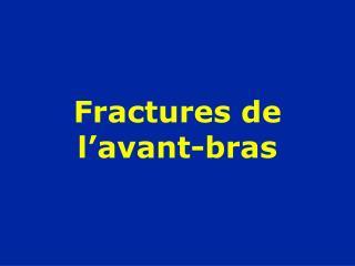 Fractures de l'avant-bras
