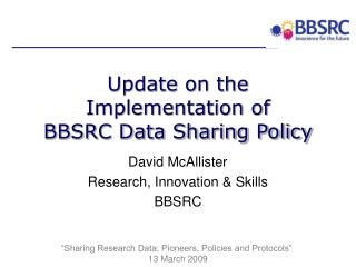 Update on the  Implementation of BBSRC Data Sharing Policy