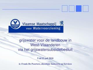 grijswater voor de landbouw in  West-Vlaanderen  via het grijswatersubsidiebesluit