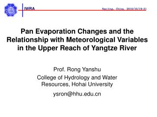 Prof. Rong Yanshu College of Hydrology and Water Resources, Hohai University  ysron@hhu