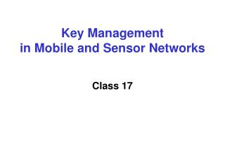 Key Management in Mobile and Sensor Networks