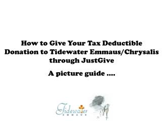 How to Give Your Tax Deductible Donation to Tidewater Emmaus/Chrysalis through JustGive