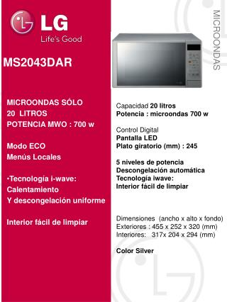 Capacidad  20 litros Potencia : microondas 700 w Control Digital Pantalla LED