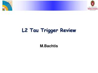 L2 Tau Trigger Review