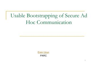 Usable Bootstrapping of Secure Ad Hoc Communication