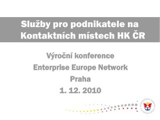 Výroční konference  Enterprise Europe Network Praha 1. 12. 2010