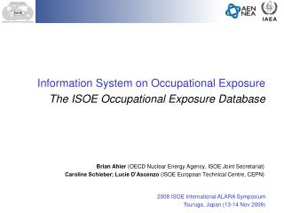 Information System on Occupational Exposure The ISOE Occupational Exposure Database