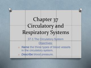Chapter 37  Circulatory and Respiratory Systems