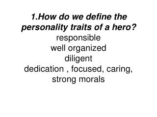 6.how did your hero's childhood effect him on how he or she became your hero?