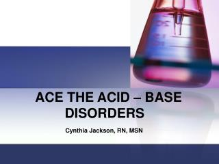 ACE THE ACID – BASE DISORDERS