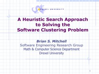 A Heuristic Search Approach  to Solving the  Software Clustering Problem