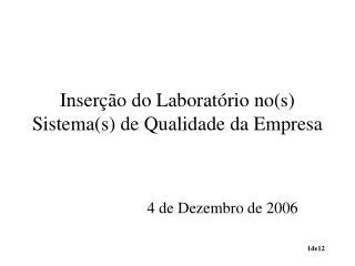 Inserção do Laboratório no(s) Sistema(s) de Qualidade da Empresa