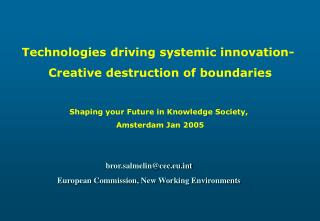 bror.salmelin@cec.eut European Commission, New Working Environments