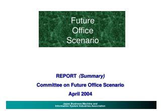REPORT  ( Summary) Committee on Future Office Scenario April 2004