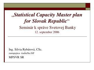 Ing. Silvia Rybárová, CSc. zastupujúca  riaditeľka ISP MPSVR SR