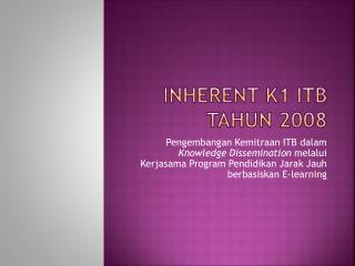 INHERENT K1  ITB Tahun  2008