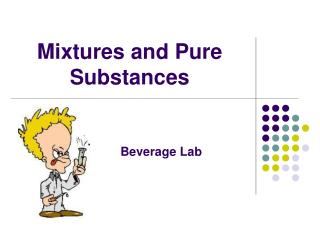 Mixtures and Pure Substances