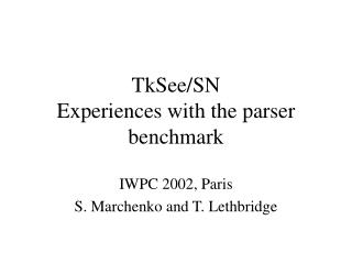 TkSee/SN Experiences with the parser benchmark