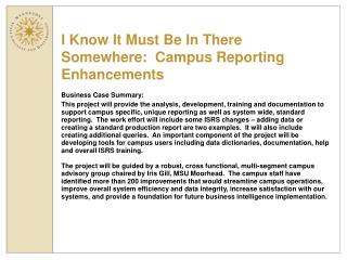 I Know It Must Be In There Somewhere:  Campus Reporting Enhancements