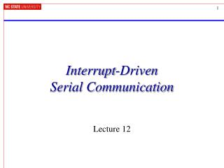 Interrupt-Driven  Serial Communication