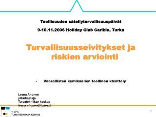 Teollisuuden säteilyturvallisuuspäivät 9-10.11.2006 Holiday Club Caribia, Turku