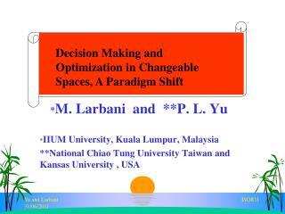 * M. Larbani  and  **P. L. Yu * IIUM University, Kuala Lumpur, Malaysia