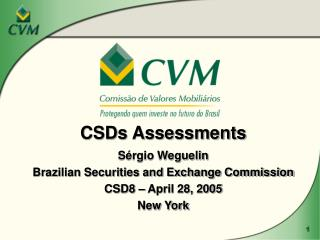 CSDs Assessments Sérgio Weguelin Brazilian Securities and Exchange Commission