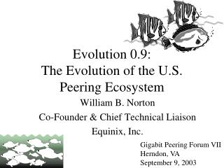 Evolution 0.9: The Evolution of the U.S. Peering Ecosystem
