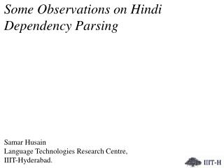 Some Observations on Hindi Dependency Parsing