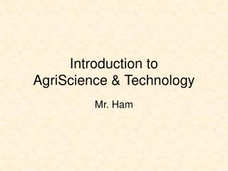 Introduction to  AgriScience  Technology