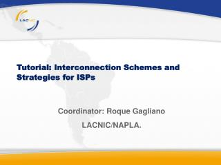 Tutorial: Interconnection Schemes and Strategies for ISPs