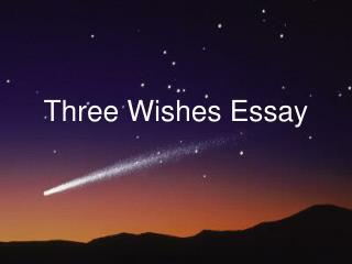 Three Wishes Essay