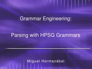 Grammar Engineering: Parsing with HPSG Grammars