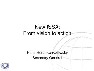 New ISSA: From vision to action